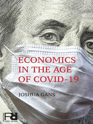 Economics in the Age of COVID-19 By Joshua Gans