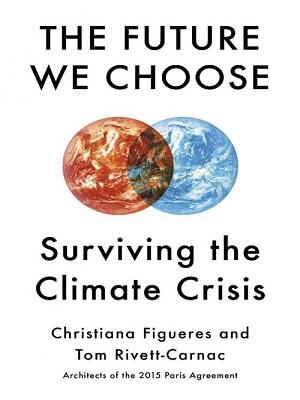 The Future We Choose – Surviving the Climate Crisis