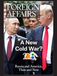 A New Cold War Russia and America, Then and Now 2018 Edition Foreign Affairs