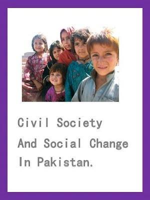 Civil Society And Social Change In Pakistan