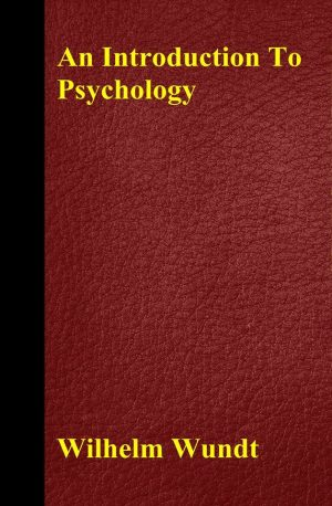 An Introduction To Psychology By Wilhelm Wundt