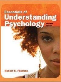 Essentials of Understanding Psychology 7th Edition By Robert S. Feldman