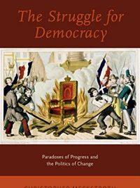 The Struggle for Democracy ByChristopher Meckstroth