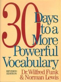 30 Days to A More Powerful Vocabulary By Wilfred Funk & Norman Lewis