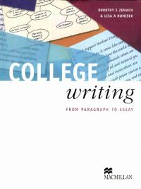 College Writing - From Paragraph to Essay By Lisa A Rumisek