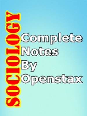 Complete Notes of Sociology By Openstax