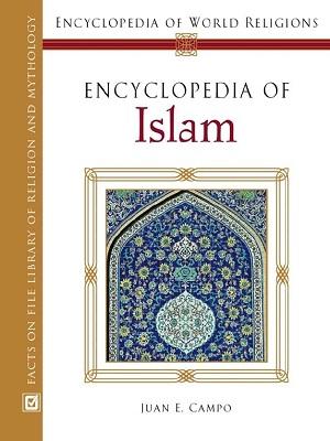 Encyclopedia of Islam By Juan Campo