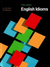 English Idioms McMordie 5th Edition