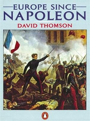 Europe Since Napoleon By David Thomson