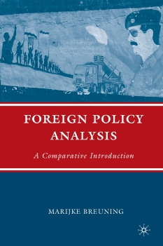 Foreign Policy Analysis: A Comparative Introduction By Marijke Breuning