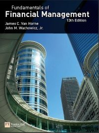 Fundamentals of Financial Management By James C. Van Horne 13th Edition