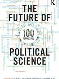 The Future of Political Science: 100 Perspectives By Gary King