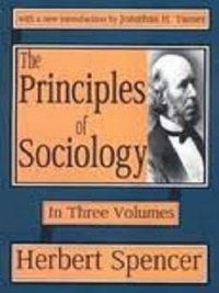 Herbert Spencer – The Principles of Sociology (Volume 1)