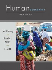 Human Geography: People, Place, and Culture By Harm J. de Blij