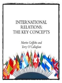 International Relations: The Key Concepts By Martin Griffiths