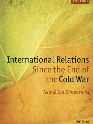 International Relations Since the End of the Cold War By Geir Lundestad