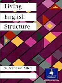 Living English Structure: A Practice Book for Foreign Students By W. Stannard Allen