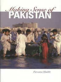 Making Sense of Pakistan By Farzana Shaikh