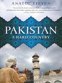Pakistan A Hard Country By Anatol Lieven