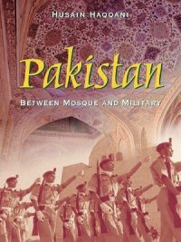 Pakistan between Mosque and Military by Hussain Haqqani