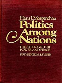 Politics Among Nations: The Struggle for Power and Peace Hans Morgenthau