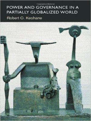 Power and Governance in a Partially Globalized World By Robert Keohane