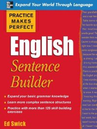 Practice Makes Perfect English Sentence Builder By Ed Swick