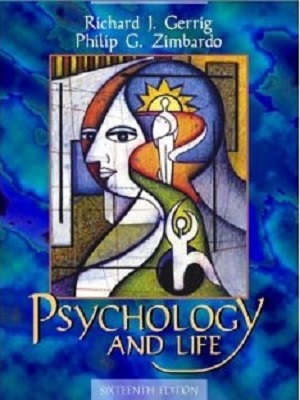 Psychology and Life 16th Edition By Richard Gerrig and Philip Zimbardo