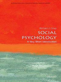 Social Psychology – A Very Short Introduction By Richard J Crisp
