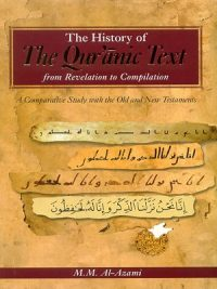 The History Of The Quranic Text From Revelation To Compilation By Shaykh Muhammad Mustafa Al-azami
