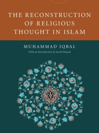 The Reconstruction of Religious Thought in Islam By Allama Iqbal