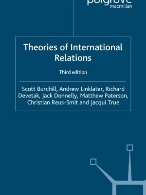 Theories of International Relations By Scott Burchill and Andrew