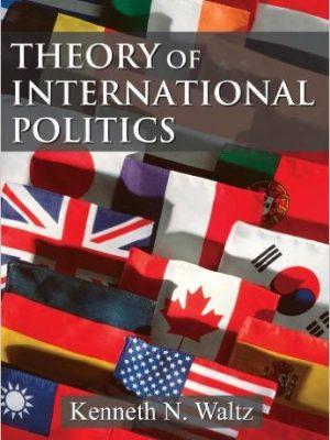 Theory of International Politics By Kenneth Waltz