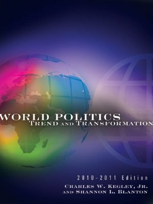 World Politics Trend and Transformation 2012 to 2013 Edition By Charles William Kegley