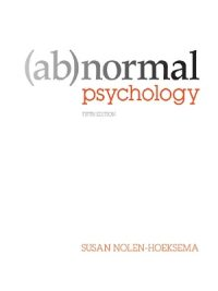 Abnormal Psychology 5th Edition By Susan Nolen