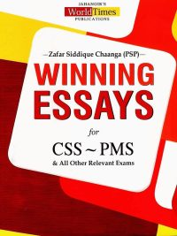 Winning Essays (CSS – PMS) By Zafar Siddique Chaanga (PSP) JWT