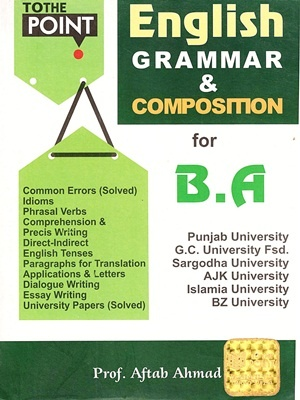 To The Point English Grammar and Composition By Aftab Ahmed