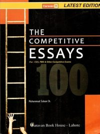 The Competitive Essays For CSS /PMS By Muhammad Soban Choudhry Caravan