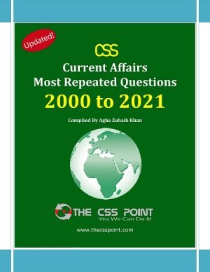 Most Repeated Questions CSS Current Affairs 2021 Edition