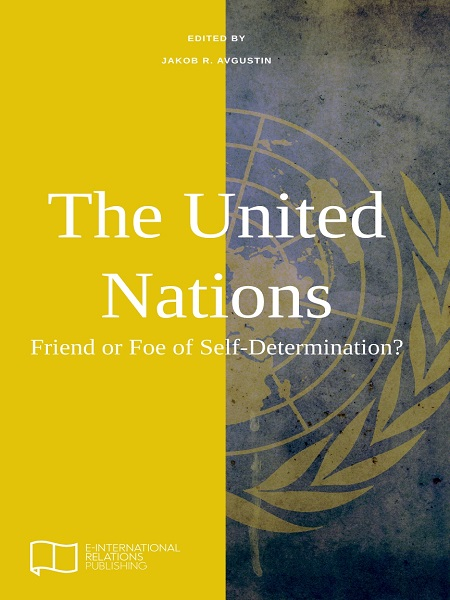 The United Nations - Friend or Foe of Self Determination?