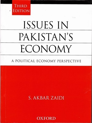 Issues in Pakistan's Economy Third Edition By S Akbar Zaidi
