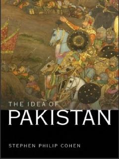 The Idea of Pakistan By Stephen Philip Cohen
