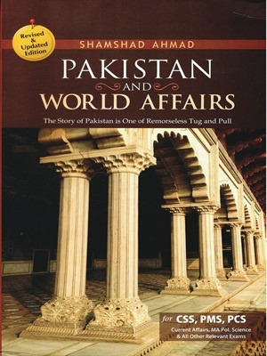 Pakistan and World Affairs By Shamshad Ahmed JWT