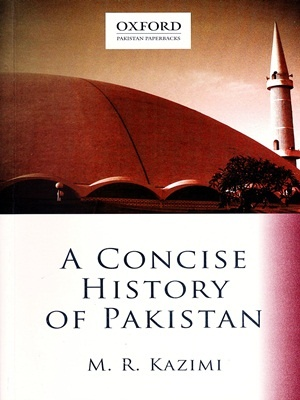 A Concise History of Pakistan By M.R. Kazimi Oxford