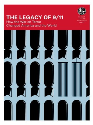 The Legacy of 9/11 - How the War on Terror Changed America and the World